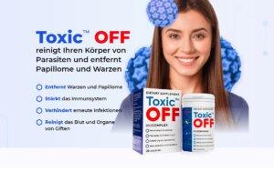 Toxic OFF - Reinigt Ihren Körper von Parasiten und entfernt Papillome und Warzen