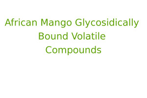 African Mango Glycosidically Bound Volatile Compounds