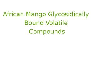African Mango Glycosidically Bound Volatile Compounds