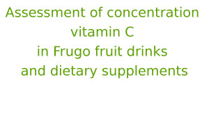 Assessment of concentration vitamin C in Frugo fruit drinks and dietary supplements