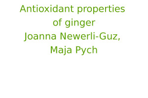 Antioxidant properties of ginger