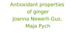 Antioxidant properties of ginger