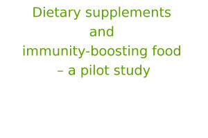 Dietary supplements and immunity-boosting food – a pilot study