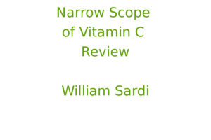 Narrow Scope of Vitamin C Review