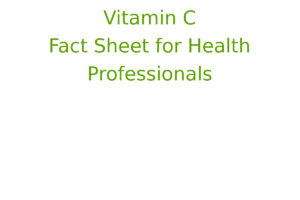 Vitamin C - Fact Sheet for Health Professionals