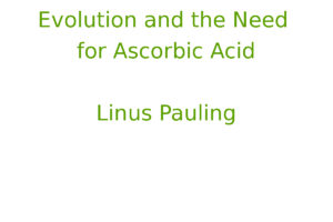 Evolution and the Need for Ascorbic Acid