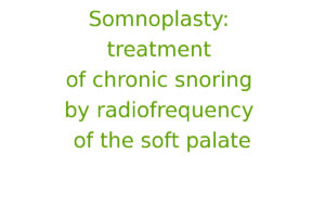 Somnoplasty: treatment of chronic snoring by radiofrequency of the soft palate