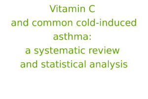Vitamin C and common cold-induced asthma: a systematic review and statistical analysis
