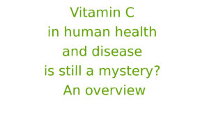 Vitamin C in human health and disease is still a mystery? An overview