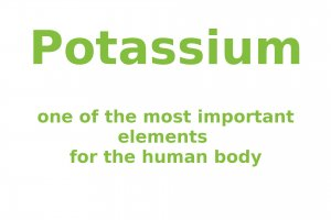 Potassium - one of the most important elements for the human body