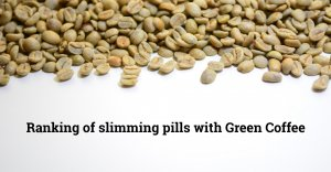 Ranking of slimming pills with Green Coffee