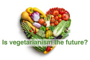 Is vegetarianism the future?